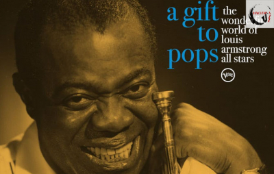 """""""A Gift to Pops"""" – The Wonderful World of Louis Armstrong All Stars"""