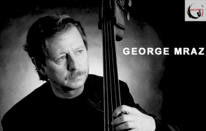 Elhunyt George Mraz jazzbőgős