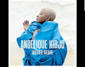 Afrika ismét üzen…  //  Angelique Kidjo – Mother Nature